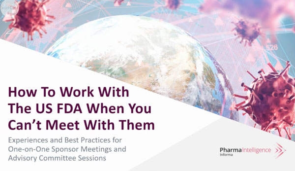 How to Work with the US FDA When You Can't Meet with Them. Experiences and best practices for one on one sponsor meetings and advisory committee sessions.